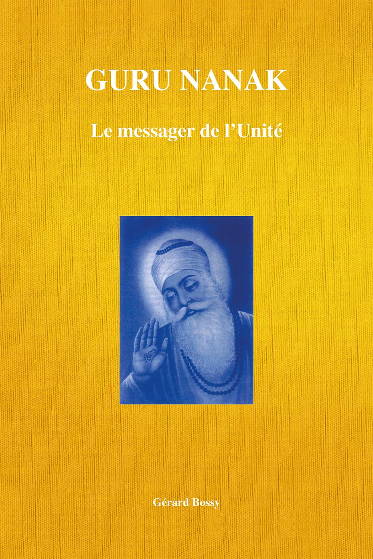 Guru Nanak Le Messager de L'Unité