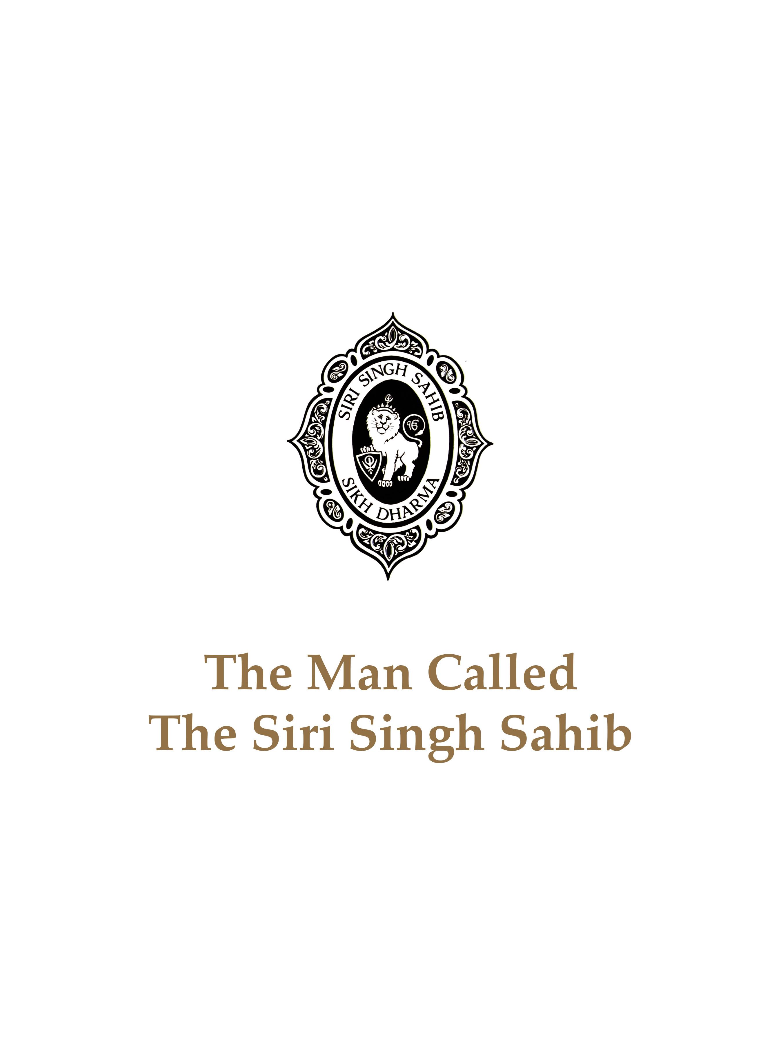 The Man Called The Siri Singh Sahib